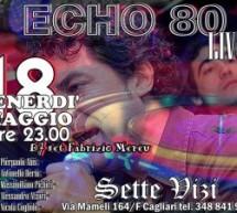 ECHO LIVE – SETTE VIZI – VENERDI 18 MAGGIO