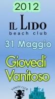 INAUGURAZIONE ESTIVA GIOVEDI VANITOSO – LIDO BEACH CLUB – GIOVEDI 31 MAGGIO