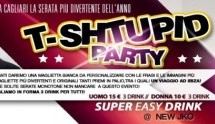 T-SHTUPID PARTY, JKO – 12 MAGGIO
