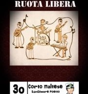 RUOTA LIBERA LIVE- CORTO MALTESE – SABATO 30 GIUGNO