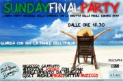 SUNDAY FINAL PARTY – LIDO BEACH CLUB – DOMENICA 1 LUGLIO