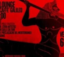 ART LOUNGE GRAN CAFE' GALILEO – VENERDI 6 LUGLIO
