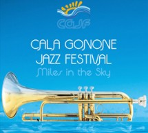 CALAGONONE JAZZ FESTIVAL – CAGLIARI 22-24 LUGLIO; CALAGONONE 27LUGLIO – 4 AGOSTO