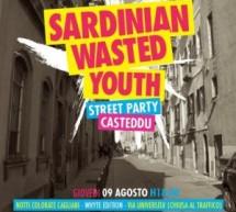 SARDINIA WASTED YOUTH STREET PARTY CASTEDDU – CAGLIARI – GIOVEDI 9 AGOSTO