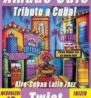 AMADO CAFE' – TRIBUTO A CUBA -RHYTHM'N'WINE – POETTO -TWIST – MERCOLEDI 18 LUGLIO