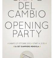 OPENING PARTY CAFFE' DEL CAMBIO – CAGLIARI – SABATO 27 OTTOBRE