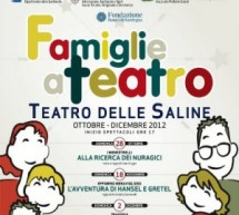 FAMILY IN THEATRE – SALINE THEATRE – CAGLIARI – OCTOBER TO DECEMBER 2012