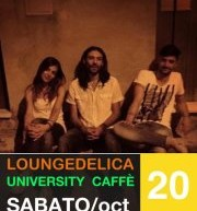 LOUNGEDELICA LIVE – UNIVERSITY ROCK CAFE' – CAGLIARI – SABATO 20 OTTOBRE