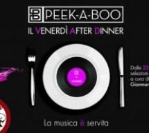 IL VENERDI AFTER DINNER – PEEK-A-BOO- VENERDI 12 OTTOBRE
