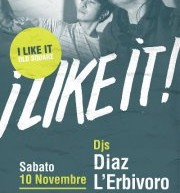 I LIKE IT – DJS DIAZ & L'ERBIVORO – OLD SQUARE – CAGLIARI – SATURDAY NOVEMBER 10