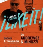 I LIKE IT – FABRIZIO MINOZZI + ANDREWSZ – OLD SQUARE – CAGLIARI – SATURDAY NOVEMBER 17