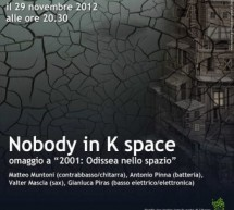 NOBODY IN K SPACE – SPAZIO HANIFE ANA – ORISTANO – THURSDAY NOVEMBER 29