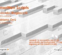UNWRITTEN SCRIPTS – ARCO STUDIO – CAGLIARI – FRIDAY NOVEMBER 16