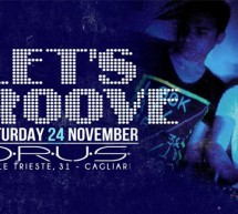 LET'S GROOVE – ORUS CAFE' – CAGLIARI – SATURDAY NOVEMBER 24