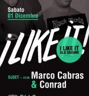 I LIKE IT! – MARCO CABRAS & CONRAD – OLD SQUARE – CAGLIARI – SATURDAY DECEMBER 1