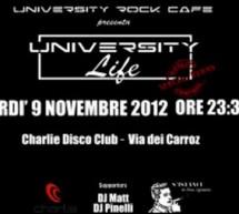 UNIVERSITY LIFE – CHARLIE DISCO CLUB – CAGLIARI – VENERDI 9 NOVEMBRE
