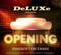OPENING DELUXE DISCO CLUB – CAGLIARI – FRIDAY DECEMBER 7