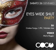 <!--:it-->EYES WIDE SHUT PARTY – COCO DISCOCLUBBING – CAGLIARI – SABATO 26 GENNAIO<!--:--><!--:en-->EYES WIDE SHUT PARTY – COCO DISCOCLUBBING – CAGLIARI – SATURDAY JANUARY 26<!--:-->