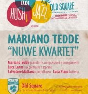 <!--:it-->HUSH! – MARIANO TEDDE NUWE KWARTET – OLD SQUARE –  CAGLIARI – GIOVEDI 17 GENNAIO<!--:--><!--:en-->HUSH! – MARIANO TEDDE NUWE KWARTET – OLD SQUARE –  CAGLIARI – THURSDAY JANUARY 17<!--:-->