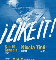 <!--:it-->I LIKE IT! – DJ SET NICOLA TINTI – OLD SQUARE- CAGLIARI – SABATO 19 GENNAIO<!--:--><!--:en-->I LIKE IT! – DJ SET NICOLA TINTI – OLD SQUARE – CAGLIARI – SATURDAY JANUARY 19<!--:-->