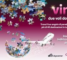 <!--:it-->VINCI DUE VOLI DOVE VUOI CON SKYSCANNER<!--:--><!--:en-->WIN TWO FLIGHTS TO YOU LIKE WITH SKYSCANNER<!--:-->