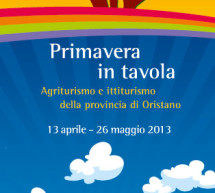 <!--:it-->LE ISOLE DEL GUSTO 2013 – PRIMAVERA IN TAVOLA – ORISTANO E PROVINCIA – 13 APRILE-26 MAGGIO<!--:--><!--:en-->THE TASTING ISLE 2013 – SPRING IN TABLE – ORISTANO AND PROVINCE – AVRIL 13 TO MAY 26<!--:-->