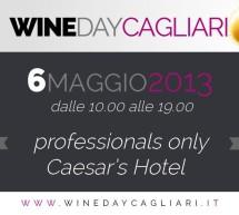 <!--:it-->WINE DAY CAGLIARI – CAESAR'S HOTEL – CAGLIARI – 6 e 11 MAGGIO 2013<!--:--><!--:en-->WINE DAY CAGLIARI – CAESAR'S HOTEL – CAGLIARI – MAY,6 and 11, 2013<!--:-->