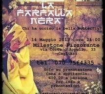 <!--:it-->LA FARFALLA NERA – CENA CON DELITTO – RISTORANTE MILESTONE – CAGLIARI – MARTEDI 14 MAGGIO<!--:--><!--:en-->THE BLACK BUTTERFLY – DINNER WITH MURDER – MILESTONE RESTAURANT – CAGLIARI – TUESDAY MAY 14<!--:-->