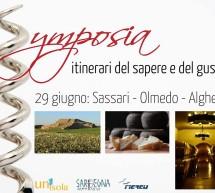 <!--:it-->SYMPOSIA – ITINERARI DEL SAPERE E DEL GUSTO :SASSARI-OLMEDO-ALGHERO – SABATO 29 GIUGNO<!--:--><!--:en-->SYMPOSIA – ROUTES OF KNOWLEDGE AND TASTE: SASSARI-OLMEDO-ALGHERO – SATURDAY JUNE 29th<!--:-->