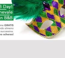 <!--:it-->8° EDIZIONE B&B DAY – DORMI GRATIS NEI B&B IL 1 MARZO 2014<!--:--><!--:en-->8th EDITION B&B DAY – TO SLEEP FREE IN B&B SATURDAY MARCH 1st,2014<!--:-->