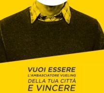 <!--:it-->VUOI DIVENTARE L'AMBASCIATORE VUELING DELLA TUA CITTA'? VINCI 50 VOLI<!--:--><!--:en-->WANT TO BECOME THE AMBASSADOR OF YOUR CITY VUELING '? WIN 50 FLY<!--:-->