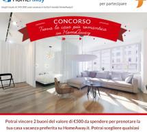 <!--:it-->VINCI DUE BUONI DA 500 € PER PRENOTARE LA TUA CASA VACANZA CON HOMEAWAY<!--:--><!--:en-->WIN TWO GOOD FROM € 500 TO BOOK YOUR HOLIDAY HOME WITH HOMEAWAY<!--:-->