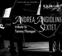 <!--:it-->ANDREA ANGIOLINI SEXTET – TRIBUTE TO TOMMY FLANAGAN – WHITE CAFE' – CAGLIARI – GIOVEDI 1 MAGGIO 2014<!--:--><!--:en-->ANDREA ANGIOLINI SEXTET – TRIBUTE TO TOMMY FLANAGAN – WHITE CAFE' – CAGLIARI – THURSDAY MAY 1,2014<!--:-->