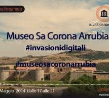 <!--:it-->INVASIONI DIGITALI &#8211; SA CORONA ARRUBIA &#8211; LUNAMATRONA &#8211; VENERDI 2 MAGGIO 2014<!--:--><!--:en-->DIGITAL INVASION &#8211; SA CORONA ARRUBIA MUSEUM &#8211; LUNAMATRONA &#8211; FRIDAY MAY 2,2014<!--:-->