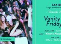 VANITY FRIDAY – SAX BEACH – QUARTU S.ELENA – FRIDAY JULY 25,2014
