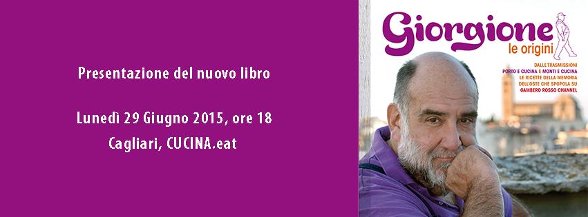 Giorgione vola a cagliari cucina eat cagliari lunedi 29 giugno 2015 kalariseventi - Cucina eat cagliari ...