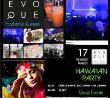 HAWAIAN PARTY – EVOQUE – CAGLIARI – VENERDI 17 MARZO 2017