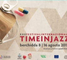 XXX FESTIVAL TIME IN JAZZ – BERCHIDDA – 8-16 AGOSTO 2017