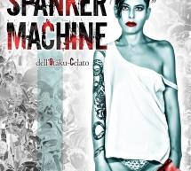 SPANKER MACHINE di LUCIDOSOTTILE- TEATRO DELLE SALINE- CAGLIARI – -2-3 MAGGIO 2017