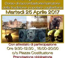 WORKSHOP FORMATIVO – CORSO DI RACCONTASTORIE/NARRATORE DELLA TRADIZIONE POPOLARE CAGLIARITANA – MARTEDI 25 APRILE 2017