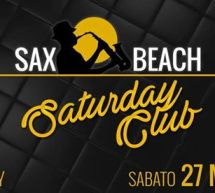 SATURDAY CLUB – SAX BEACH – QUARTU SANT'ELENA – SABATO 27 MAGGIO 2017