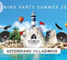 OPENING PARTY SUMMER 2017 – SCIABECCO – VILLASIMIUS – SABATO 27 MAGGIO 2017