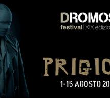 DROMOS FESTIVAL – XIX EDIZIONE – PRIGIONI – 1-15 AGOSTO 2017