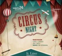 CIRCUS NIGHT – LIDO DISCOCLUB – CAGLIARI – SABATO 26 AGOSTO 2017