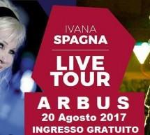 IVANA SPAGNA LIVE TOUR- ARBUS – DOMENICA 20 AGOSTO 2017