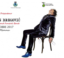 GORAN BREGOVIC IN CONCERTO – S'ORTU MANNU – VILLAMASSARGIA – DOMENICA 22 OTTOBRE 2017