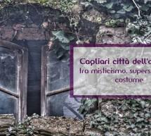 CAGLIARI CITTA' DELL'OCCULTO – DOMENICA 17 SETTEMBRE 2017