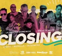 LA NOSTRA DOMENICA – CLOSING PARTY – LA PAILLOTE- CAGLIARI – DOMENICA 24 SETTEMBRE 2017