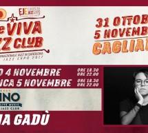 MARIA GADU' – JAZZINO -CAGLIARI – 4-5 NOVEMBRE 2017