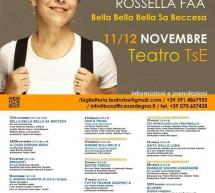 BELLA BELLA SA BECCESA – TEATRO DEL SEGNO – CAGLIARI – 11-12 NOVEMBRE 2017